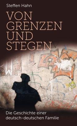 Von Grenzen und Stegen von Hahn,  Steffen