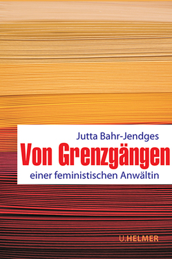 Von Grenzgängen von Bahr-Jendges,  Jutta
