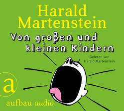 Von großen und kleinen Kindern von Martenstein,  Harald