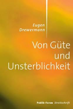 Von Güte und Unsterblichkeit von Drewermann,  Eugen