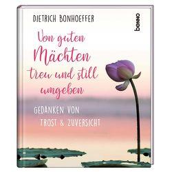 Von guten Mächten treu und still umgeben von Bonhoeffer,  Dietrich