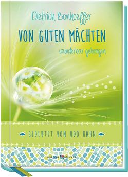 Von guten Mächten wunderbar geborgen von Bonhoeffer,  Dietrich, Hahn,  Udo