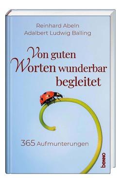 Von guten Worten wunderbar begleitet von Abeln,  Reinhard, Balling,  Adalbert Ludwig