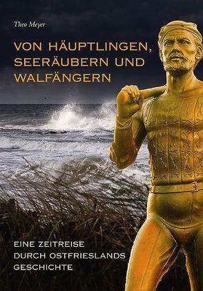 Von Häuptlingen, Seeräubern und Walfängern von Meyer,  Theo