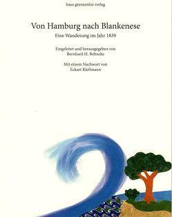 Von Hamburg nach Blankenese. Eine Wanderung im Jahr 1839 von Behncke,  Bernhard, Behrmann,  Hermann, Kaiser,  Wolfgang, Kleßmann,  Eckart