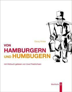 Von Hamburgern und Humbugern von Bick,  Bettina, Friedrichsen,  Uwe, Oldigs,  Mirco, Winter,  Georg