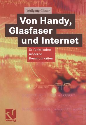 Von Handy, Glasfaser und Internet von Glaser,  Wolfgang, Mildenberger,  Otto