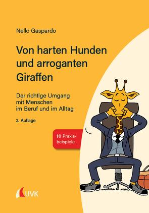 Von harten Hunden und arroganten Giraffen von Gaspardo,  Nello