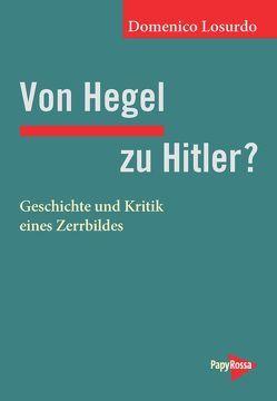 Von Hegel zu Hitler? von Brielmayer,  Erdmute, Losurdo,  Domenico