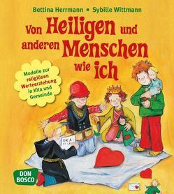Von Heiligen und anderen Menschen wie ich von Herrmann,  Bettina, Wittmann,  Sybille