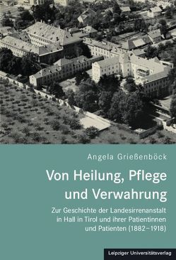 Von Heilung, Pflege und Verwahrung von Grießenböck,  Angela