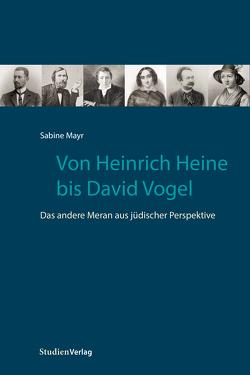 Von Heinrich Heine bis David Vogel von Mayr,  Sabine