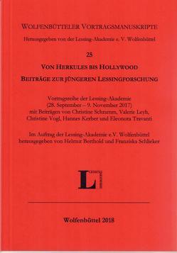 Von Herkules bis Hollywood. Beiträge zur jüngeren Lessingforschung. von Berthold,  Helmut, Lessing-Akademie, Schlieker,  Franziska