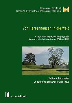 Von Herrenhausen in die Welt von Albersmeier,  Sabine, Wolschke-Bulmahn,  Joachim