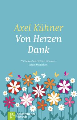 Von Herzen Dank von Kühner,  Axel