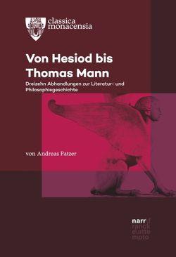 Von Hesiod bis Thomas Mann von Patzer,  Andreas