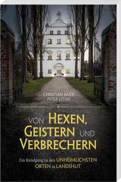 Von Hexen, Geistern und Verbrechern von Baier,  Christian, Litvai,  Peter