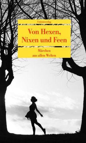 Von Hexen, Nixen und Feen von Bean,  Gerda, Frank-Stauss,  Anne Ruth, Husain,  Scharuk