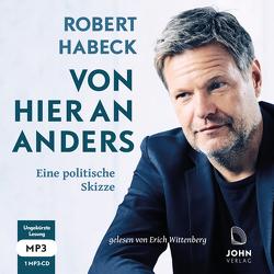 Von hier an anders: Eine politische Skizze von Habeck,  Robert, Wittenberg,  Erich