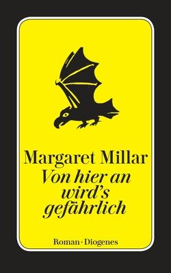 Von hier an wird's gefährlich von Güttinger,  Fritz, Millar,  Margaret