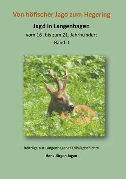 Von höfischer Jagd zum Hegering von Jagau,  Hans-Jürgen