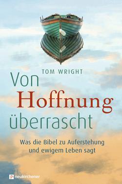 Von Hoffnung überrascht von Behrens,  Rainer, Faix,  Tobias, Wright,  Tom