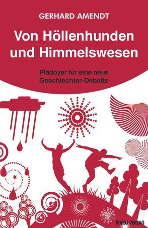 Von Höllenhunden und Himmelswesen von Amendt,  Gerhard