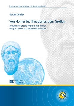 Von Homer bis Theodosius dem Großen von Gottlieb,  Gunther