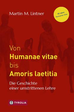Von Humanae vitae bis Amoris laetitia von Lintner,  Martin M.