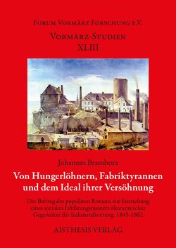 Von Hungerlöhnern, Fabriktyrannen und dem Ideal ihrer Versöhnung von Brambora,  Johannes