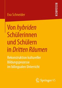 Von hybriden Schülerinnen und Schülern in Dritten Räumen von Schneider,  Eva
