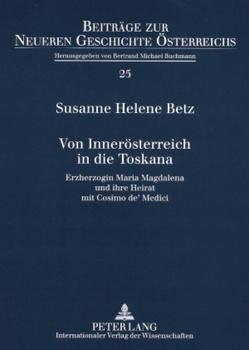 Von Innerösterreich in die Toskana von Betz,  Susanne Helene