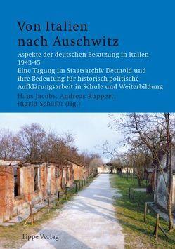 Von Italien nach Auschwitz von Jacobs,  Hans, Ruppert,  Andreas, Schaefer,  Ingrid