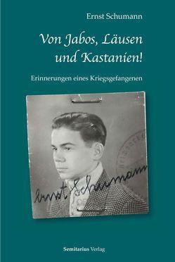 Von Jabos, Läusen und Kastanien! von Schumann,  Ernst