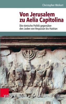 Von Jerusalem zu Aelia Capitolina von Weikert,  Christopher
