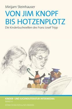 Von Jim Knopf bis Hotzenplotz von Steinhauser,  Mirijam