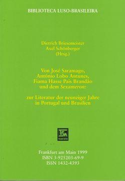 Von José Saramago, António Lobo Antunes, Fiama Hasse Brandão und dem Sexameron von Briesemeister,  Dietrich, Schönberger,  Axel