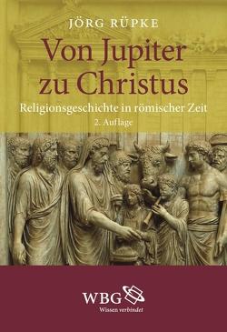 Von Jupiter zu Christus von Rüpke,  Jörg