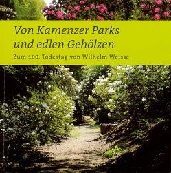 Von Kamenzer Parks und edlen Gehölzen von Dantz,  Roland, Kaufmann,  Sylke, Michalicka,  Ragnit