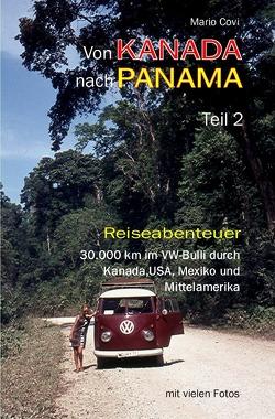 Von Kanada nach Panama / Von Kanada nach Panama – Teil 2 von Covi,  Mario