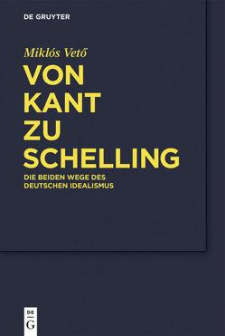 Von Kant zu Schelling von Gondek,  Hans-Dieter, Vetö,  Miklos