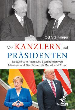 Von Kanzlern und Präsidenten von Steininger,  Rolf