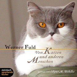Von Katzen und anderen Menschen von Böhlke,  Edgar M., Fuld,  Werner