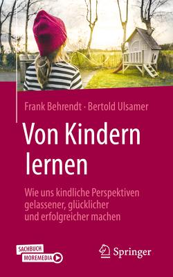 Von Kindern lernen von Behrendt,  Frank, Ulsamer,  Bertold