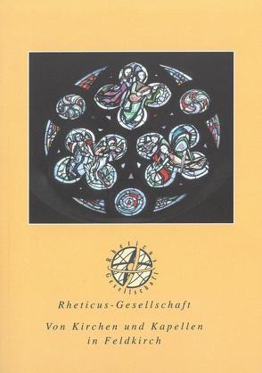 Von Kirchen und Kapellen in Feldkirch von Bischof,  Sophia, Duffner,  Maria H., Ruetz,  Albert, Summer,  Albert, Volaucnik,  Christoph