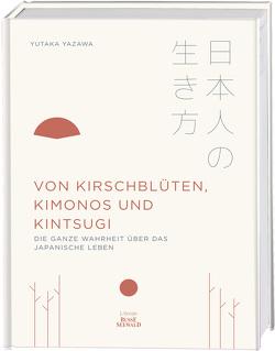 Von Kirschblüten, Kimonos und Kintsugi von Yazawa,  Yutaka