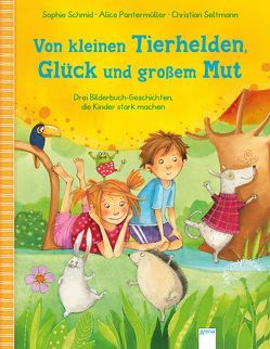 Von kleinen Tierhelden, Glück und großem Mut von Hansen,  Christiane, Oertel,  Katrin, Pantermüller,  Alice, Schmid,  Sophie, Seltmann,  Christian