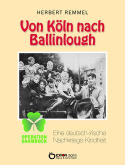 Von Köln nach Ballinlough von Remmel,  Herbert