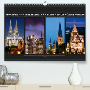 Von Köln nach Königswinter (Premium, hochwertiger DIN A2 Wandkalender 2021, Kunstdruck in Hochglanz) von Bonn,  BRASCHI