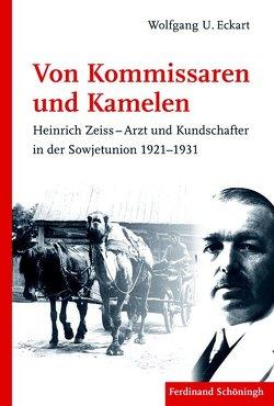 Von Kommissaren und Kamelen von Eckart,  Wolfgang U.